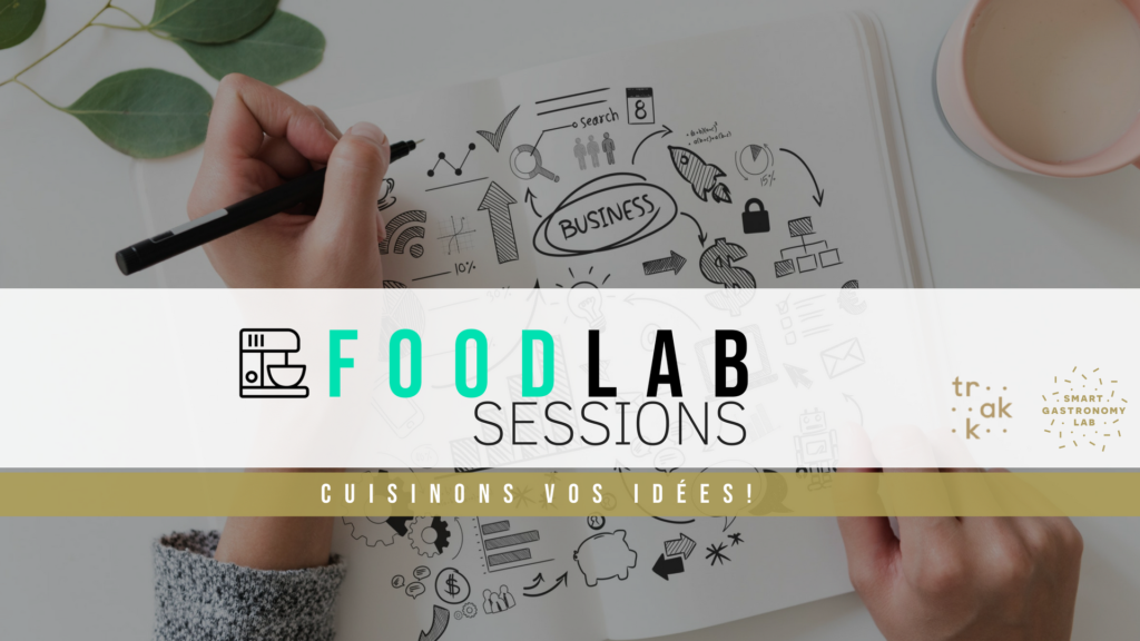 Foodlab Sessions - Start-Up - Smart Gatsronomy Lab/TRAKK-